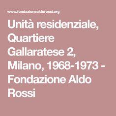 Unità residenziale, Quartiere Gallaratese 2, Milano, 1968-1973 - Fondazione Aldo Rossi