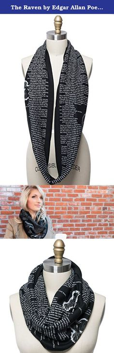 The Raven by Edgar Allan Poe Book Scarf. Wrap up with a good Book Scarf! Let everyone know about your great taste in literature by wrapping Edgar Allan Poe's classic poem The Raven around your neck! This infinity scarf will keep you looking & feeling both warm & intelligent.