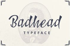 Badhead Typeface is a New Style Font. Badhead Typeface is suitable for Apparel Brand, any greeting cards, Logotype, or any design that strong and elegant touch. Mix and match the alternate characters to add an attractive message to your design. 246 glyphs and alternate character contain with opentype features. Stylistic alternates, Ornament, Swash and more.You can access all those alternate characters by using OpenType savvy programs such as Adobe Illustrator and Adobe InDesign.