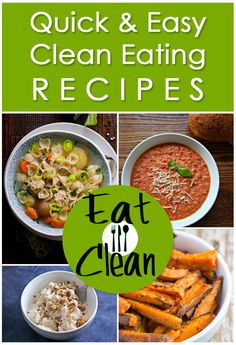 Find recipes for quick and easy clean eating recipes.