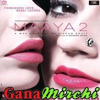 Free Download Maaya 2 2018 Full Mp3 Song Free Download Bollywood Mp3 Songs Bollywood Mp3 Songs 2018 From Ganamirchi Mp3 Song Songs All Songs