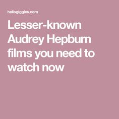 Lesser-known Audrey Hepburn films you need to watch now