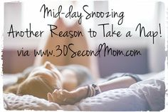 30 Second Mom - : Mid-day Snoozing: Here's Another Reason to Take a Nap!