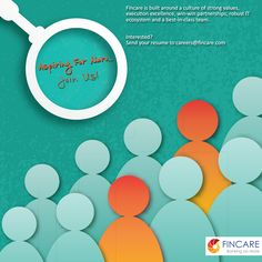 Fincare is built around a culture of strong values, execution excellence, win-win partnerships, robust IT ecosystem and a best-in-class team is built around a culture of strong values, execution excellence, win-win partnerships, robust IT ecosystem and a best-in-class team. Interested? Send your resume to careers@fincare.com