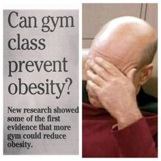 A new article just came out that gym class may reduce child obesity has facepalm written all over it. Funny Photos, Funny Images, No Kidding, Captain Obvious, You Dont Say, Gym Classes, Look Here, Gym Humor, Gym Memes