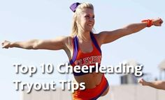 How to Make Your College Cheerleading Squad: Top 10 Tips to Prepare for College Cheerleading Tryouts