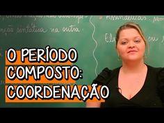 O Período Composto: Coordenação - Extensivo Português | Descomplica - YouTube Professor, Words, Teacher