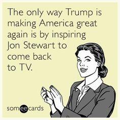 It was great seeing Jon Stewart on with Stephen Colbert last week! Jon, you have been greatly missed!!!!