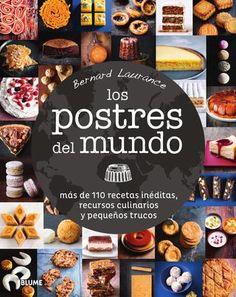 Los postres del mundo  Más de 110 recetas inéditas, recursos culinarios y pequeños trucos