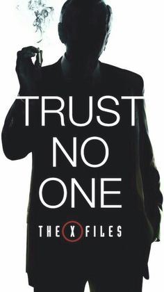 Trust no one x files csm cigarette smoking man