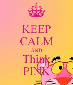 Keep calm and think pink ♥