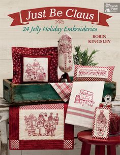 Coming in May from Martingale: Just Be Claus - 24 Jolly Holiday Embroideries by Robin Kingsley of Bird Brain Designs.