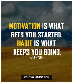 Motivation is what gets you started. Habit is what keeps you going. Jim Ryun | Motivational quotes for success | Goal quotes | Passion quotes | Motivational Quotes | Procrastination quotes | motivational quotes for life |procrastination quotes no excuses #success #quotes #inspirational #inspired #quotesoftheday #instaquote #qotd #words #quotestoliveby #wisdom #quotestagram #lifequotes #inspirationalquotes #motivational #quotestagram #quotesoftheday #quotestags #quotesdaily