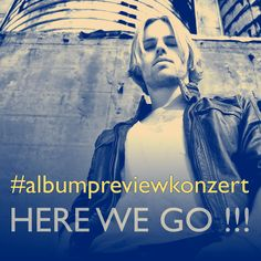 hashtag of the day #albumpreviewkonzert | #Berlin, June 22, 2013 HERE WE GO!!!