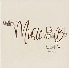 without music life would flat, Bedroom, Playroom Word Art, Vinyl Decal- Wall Art