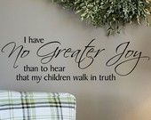 I Have No Greater Joy Than To Hear....wall sayings home decor art sticker decal 10 tall x 32 wide