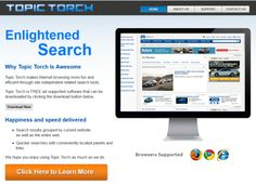 Topic Torch and all other browser applications that were invented to assist users to find more good special offers on the web are considered to be adware.