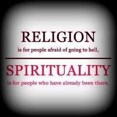 religion v. spirituality ~ I realize this is confusing to some people, like being wishy-washy. Do you, or don't you? Nature is my church, I don't need a physical building. Everyone has to find their own way, is what I believe; their own truth. ~