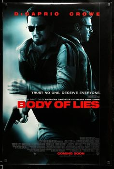 Body of Lies Body Of Lies, Leonardo Dicaprio Movies, Black Hawk Down, Russell Crowe, Trust No One, Warner Bros, American, Movie Posters, Pictures