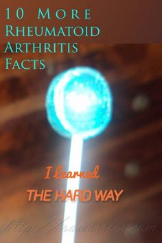 """Must-know rheumatoid disease facts - """"Those first 10 rheumatoid arthritis facts are still very important. However, this disease keeps teaching us over time, doesn't it?"""""""