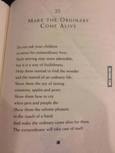 I'm trying to remember to live like this, and one day, when I have children, I'll try to pass this on.
