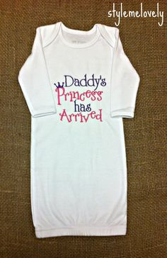 Daddys Princess has Arrived Baby Girl Newborn by StyleMeLovely00
