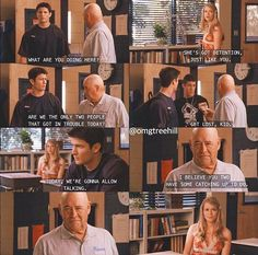 I love that Whitey wants them to work thing out. Whitey is so great he cares so much for all of his students. Whitey forces Nathan and Haley to talk to each other. One Tree Hill.