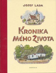 Josef Lada | Kronika mého života Czech Republic, Roman, The Past, European Countries, Retro, Watercolour, Pictures, Child, Illustrations