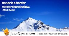 """""""Honor is a harder master than the law. Law Quotes, Post Quotes, Jokes Quotes, Daily Quotes, Mark Twain, Be Yourself Quotes, Author, Daily Qoutes, Husky Jokes"""