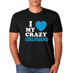 I love my crazy girlfriend t shirt. I love my crazy girlfriend shirt Matching couple shirts