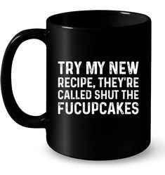 They Are Called Shut The Fuckpcakes Funny Shirts Funny Mugs Funny T Shirts For Woman and Men Funny Coffee Mugs, Coffee Quotes, Laser Cutter Projects, Funny Cups, Funny Iphone Cases, Diy Tumblers, Cool Mugs, Real Talk Quotes, Funny Signs