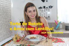 Torta de Batata, Arroz c/Lentilha #CcP #EspecialDeNatal  #2ºTemp