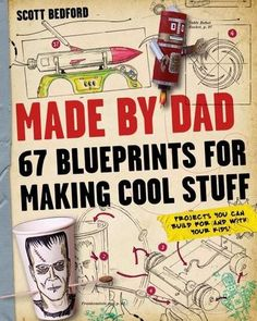 Made by Dad by Scott Bedford. Made by Dad is chock full of 67 extraordinary, custom-designed how-to projects for DIY parents everywhere. The projects range from full-length, artfully illustrated creations to smaller, MacGyver-like challenges that can be whipped out at the coffee shop, plus DIY Dad tips sprinkled throughout and illustration templates to boost your project's artistic appeal. Chapter themes: Dangerous Decor, Gross Gadgets, Covert Creations, Crafty Disasters...