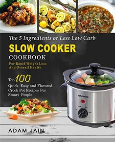 keto crock pot recipes cookbook top 100 easy and delicious ketogenic diet crock pot recipes for rapid weight loss
