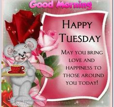 123 Best Happy Tuesday Images Happy Tuesday Good Morning Happy