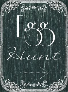 BLISSFUL ROOTS: Printable Chalkboard Egg Hunt Sign