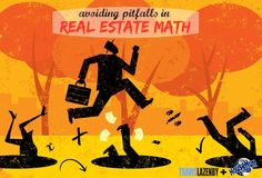 From your licensing exam or preparing a document for a client, real estate math is inescapable in your career. Here are the common pitfalls.