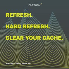 """""""Refresh. Hard refresh. Clear your cache."""" #stuffdigitalagencypeoplesay #artdirectorproblems #webdesignerproblems #designlife #digitallife #adlife #adagency #digitalagency #design Digital Life, Brisbane, Web Design, Sayings, Quotes, People, Quotations, Design Web, Lyrics"""