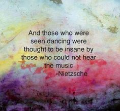 And those who were seen dancing..