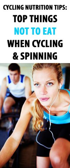 .Cycling Nutrition Tips: Top Things Not To Eat When Cycling/Spinning. #cycling…