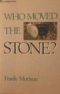 Who Moved the Stone?: Frank Morison: 0025986295615: Amazon.com: Books
