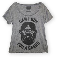 Buy You A Beard Tee Womens Gray, $19.75, now featured on Fab.