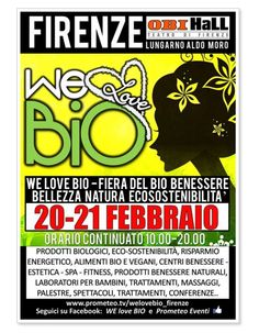 We Love Bio - Feb. 20-21, 2016, 10 a.m.-8 p.m., in Florence, ObiHall Center, Lungarno Aldo Moro; biological products; wellness and fitness info; massages; workshop for children; energy saving tips; sustainable tourism ideas; entrance fee: €3.