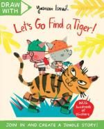 Draw with Yasmeen Ismail: Let's Go Find a Tiger! : A Sticker Activity Adventure - Yasmeen Ismail