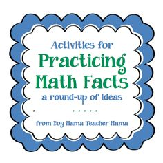 Boy Mama Teacher Mama | Activities for Practicing Math Facts-- a Round Up!