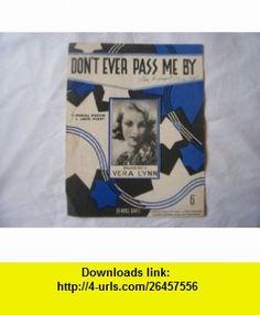 Dont Ever Pass Me By (Sheet Music) Vera Lynn ,   ,  , ASIN: B004GMW41Q , tutorials , pdf , ebook , torrent , downloads , rapidshare , filesonic , hotfile , megaupload , fileserve