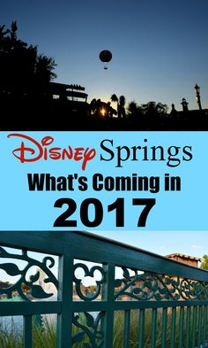 "Think 2016 was massive for the ""fifth gate""? Here's what's coming to Disney Springs in 2017!"