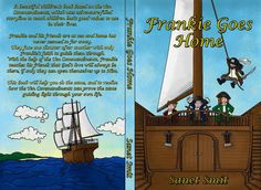 Frankie Goes Home! A story of faith. Edited by Affordable Manuscript Assessments Ten Commandments, Beautiful Children, Teaching Kids, Childrens Books, The Help, Faith, Adventure, Life, Sea