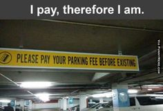 Funny memes I pay therefore I am...