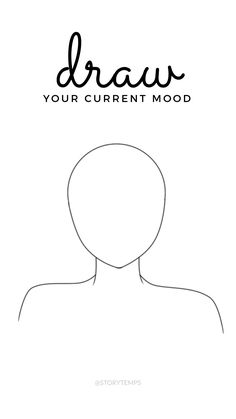 Draw your current mood. #storytemps #storytemplates #storygames #instagram #facebook #survey #quiz